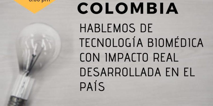 WEBINAR: MADE IN COLOMBIA – TECNOLOGÍA BIOMÉDICA DE ALTO IMPACTO