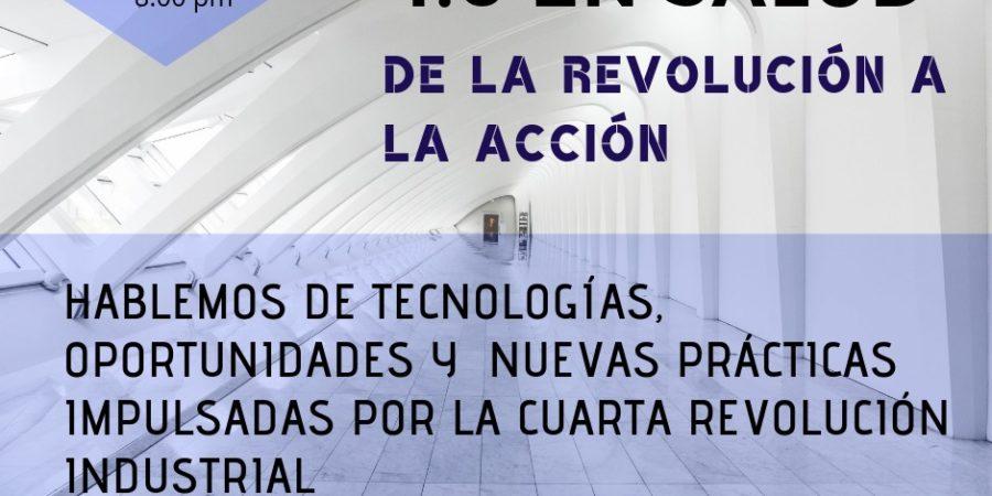[VIDEO]WEBINAR: INDUSTRIAS 4.0 EN SALUD – DE LA REVOLUCIÓN A LA ACCIÓN
