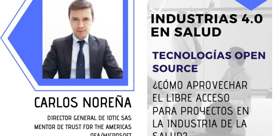 [Video] Webinar: Industrias 4.0 en salud – tecnologías open source